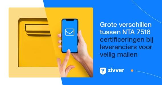Wist je dat er grote verschillen bestaan tussen NTA 7516 certificeringen bij leveranciers voor veilig mailen?