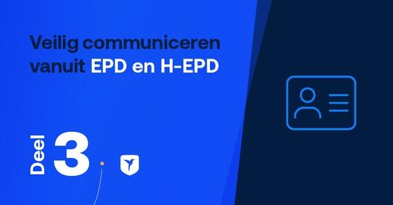 Hoe kunnen zorgorganisaties veilig communiceren vanuit het EPD enH-EPD?