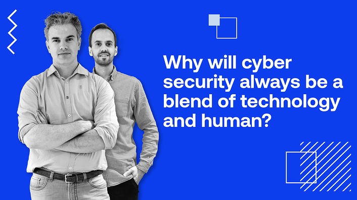 Why will cyber security always be a blend of technology and human?