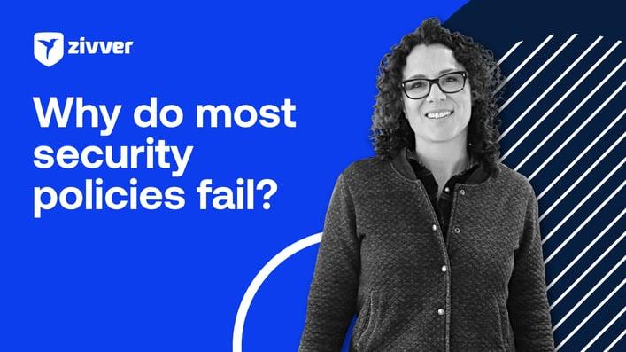 Why do many security policies fail?