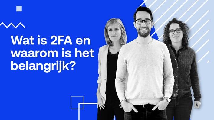 Wat is 2FA en waarom is die twee-factor-authenticatie zo belangrijk?