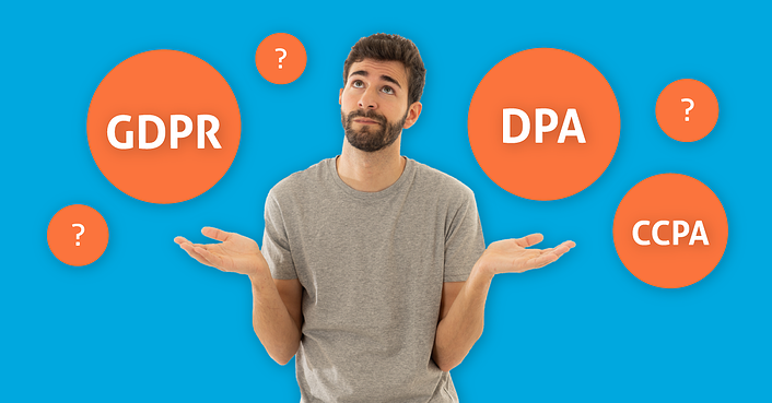 CCPA, NTA, DPA, GDPR, WTF?