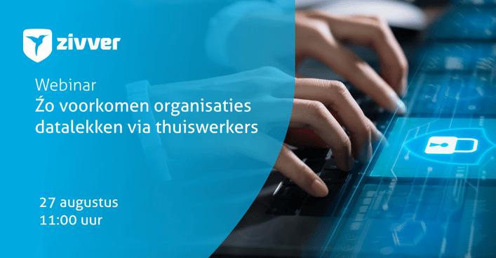 Webinar: Zo voorkomen organisaties datalekken via thuiswerkers