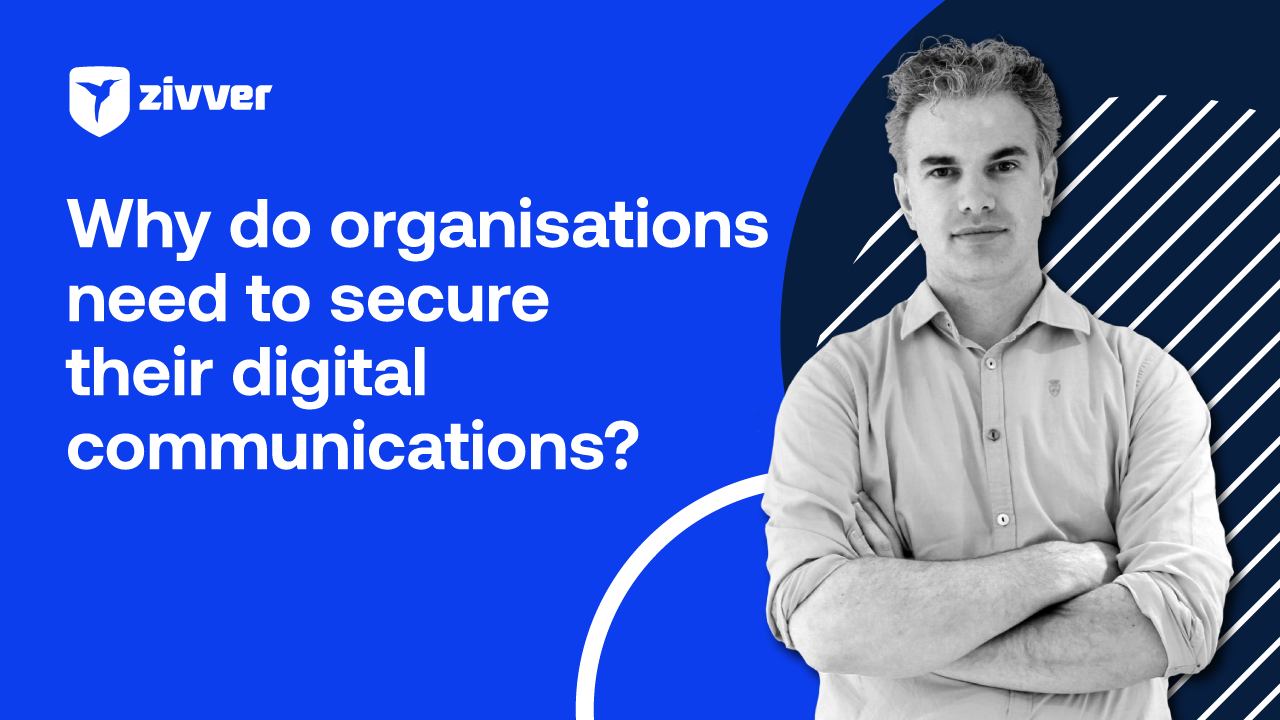 Why do organisations need to secure their digital communications?