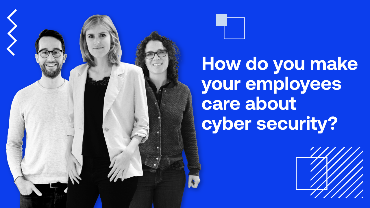 How to make your employees care about cyber security?